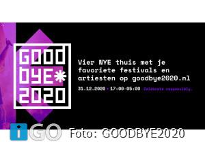 Groots online thuisfestival Oudjaarsavond: GOODBYE 2020